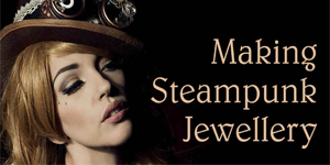 Making steampunk jewellery book